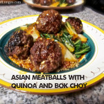 Asian Meatballs with Quinoa and Bok Choy